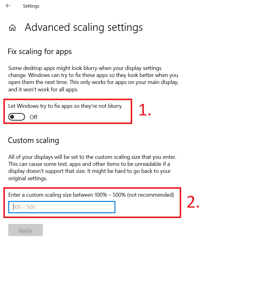 now you can choose the windows automated scaling feature or enter your own scaling